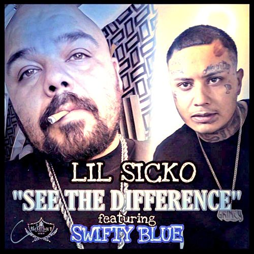 'SEE THE DIFFERENCE' by Lil' Sicko