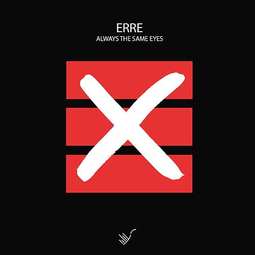 Always The Same Eyes von eRRe