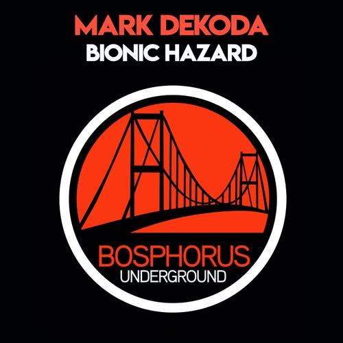 Bionic Hazard di Mark Dekoda