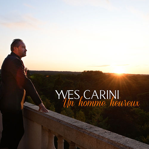 Un homme heureux by Yves Carini