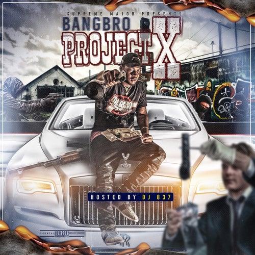 Project X von Bangbro