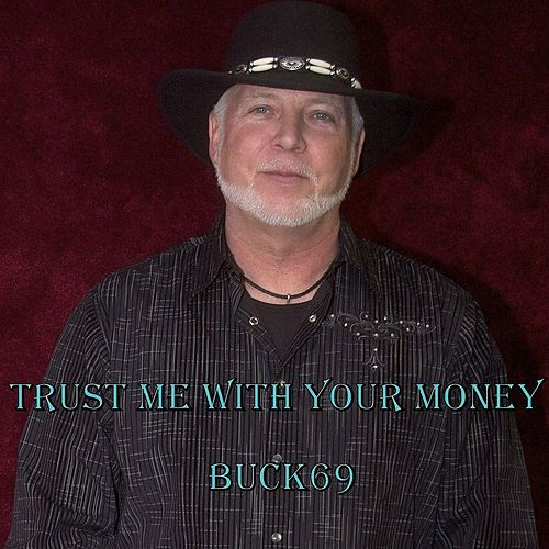 Trust Me with Your Money by Buck69