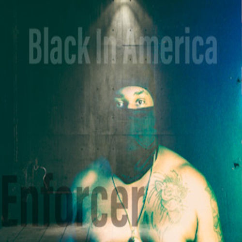 Black In America de Enforcer