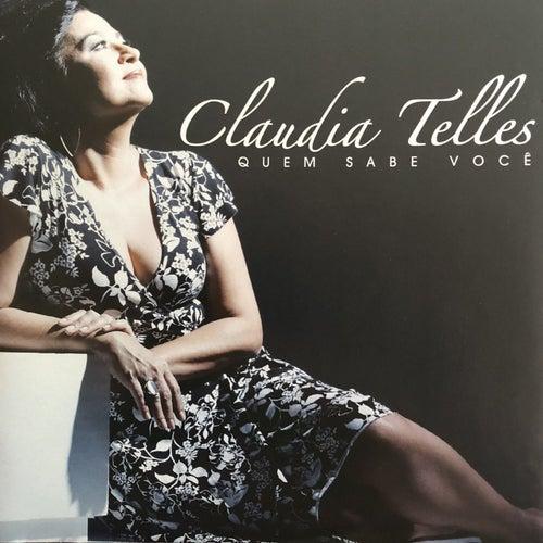 Quem Sabe Você de Claudia Telles