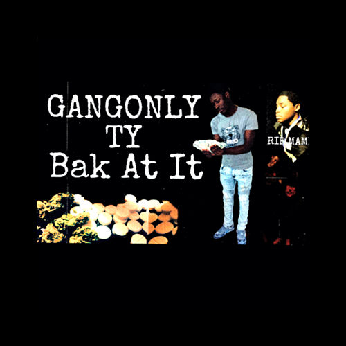 Bak At It by Gangonly Ty