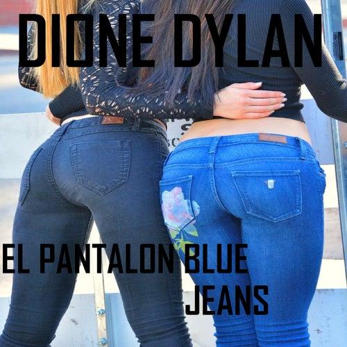 El Pantalon Blue Jean by Dione Dylan