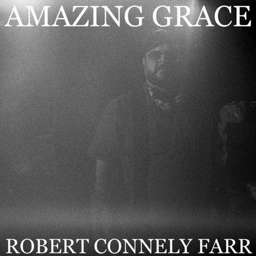 Amazing Grace de Robert Connely Farr