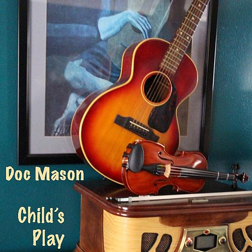 Child's Play by Doc Mason