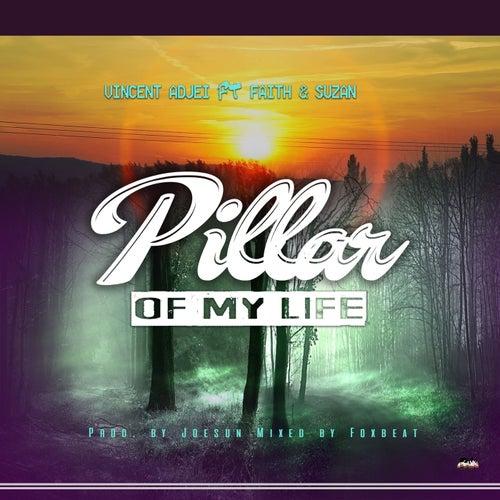 Pillar of My Life de Vincent Adjei