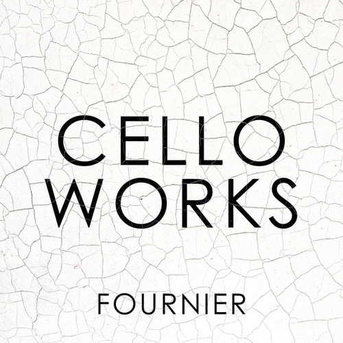 Cello Works: Fournier de Pierre Fournier