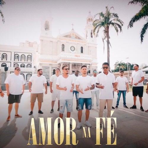 Amor na Fé by I Love Pagode