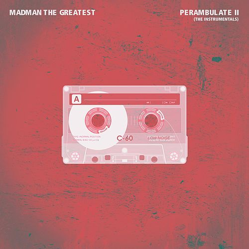 Perambulate II (The Instrumentals) by Madman the Greatest