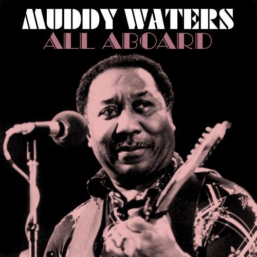 All Aboard von Muddy Waters