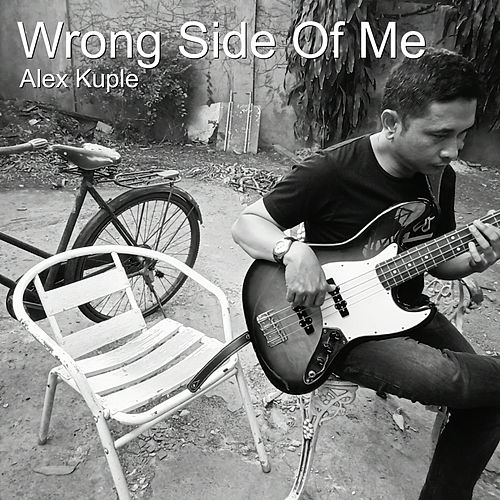 Wrong Side of Me by Alex Kuple