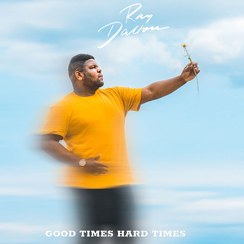 Good Times Hard Times by Ray Dalton