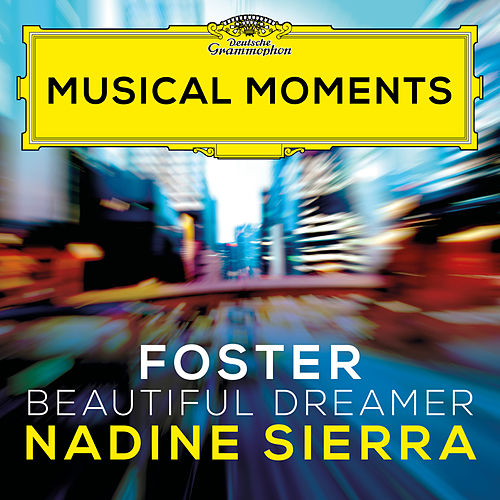 Foster: Beautiful Dreamer (Arr. Coughlin for Voice and Orchestra) (Musical Moments) by Nadine Sierra