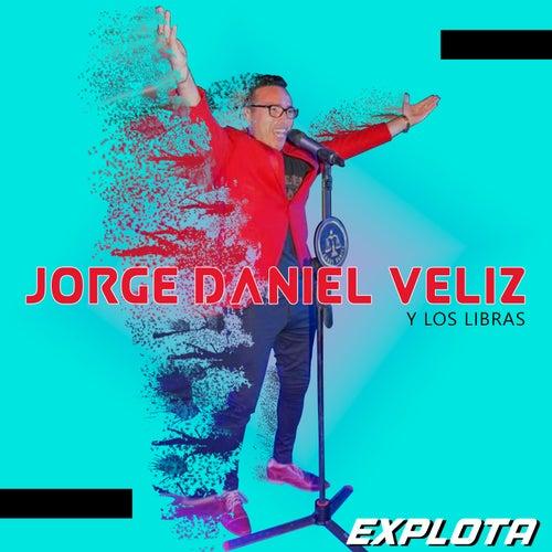 Explota de Jorge Daniel y Los Libras