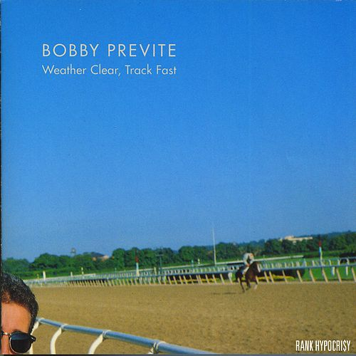 Weather Clear, Track Fast de Bobby Previte