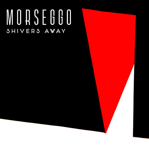 Shivers Away by Morseggo
