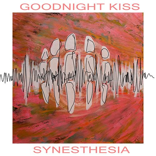 Synesthesia by Goodnight Kiss