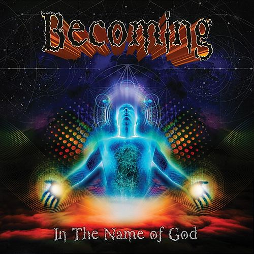 In the Name of God by Becoming