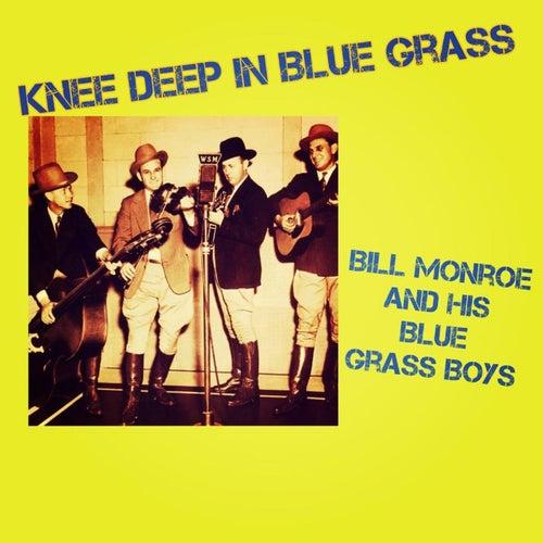 Knee Deep in Blue Grass by Bill Monroe & His Bluegrass Boys