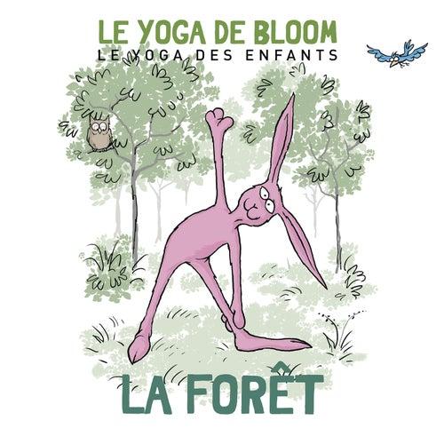 Voyage dans la forêt (Le yoga des enfants) by Le yoga de Bloom