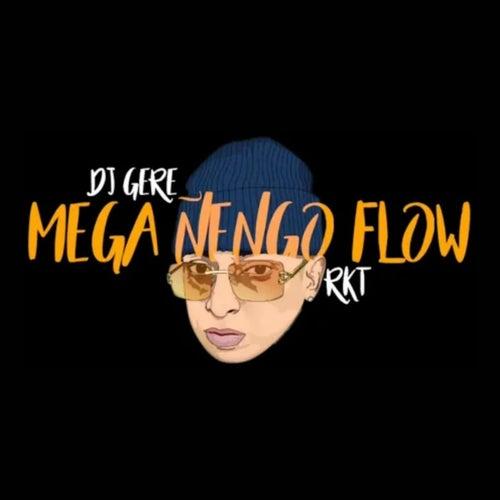 Mega Ñengo Flow Rkt de Dj Gere
