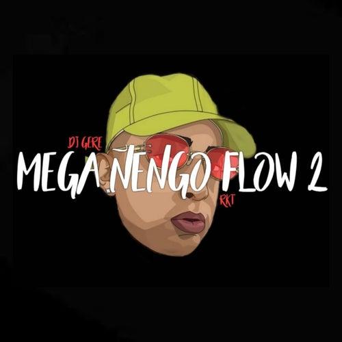 Mega Ñengo Flow 2 Rkt de Dj Gere