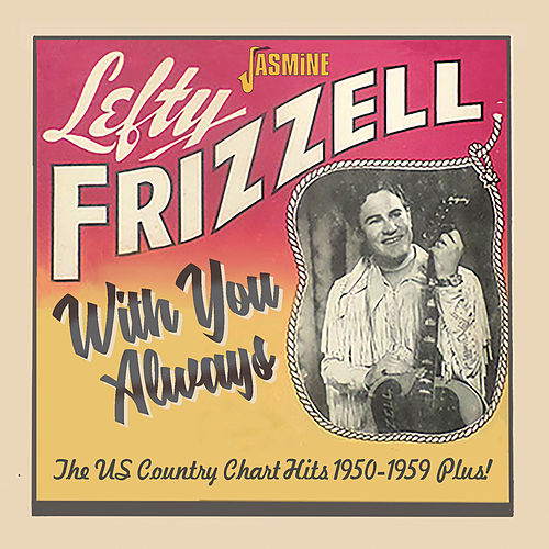 With You Always: The U.S. Country Chart Hits (1950-1959 Plus!) by Lefty Frizzell