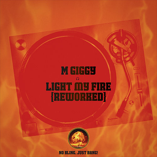 Light My Fire (Reworked) by M Giggy