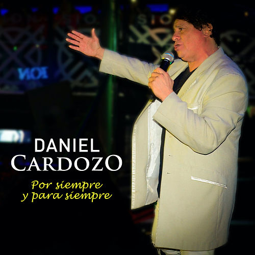 Por Siempre Y Para Siempre de Daniel Cardozo