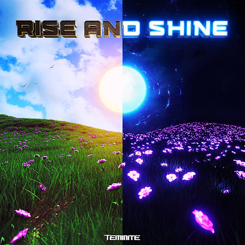 Rise and Shine by Teminite