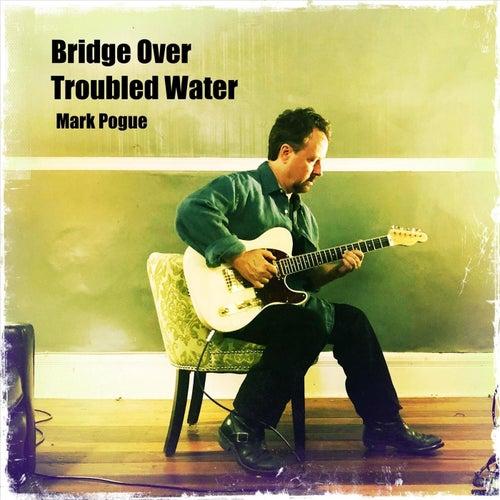 Bridge over Troubled Water (Acoustic Version) de Mark Pogue