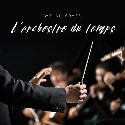 L'orchestre du temps by Welan Edvee