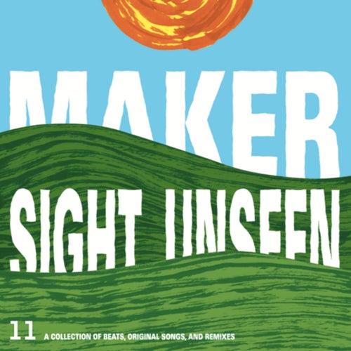 Sight Unseen by Maker