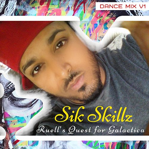 Sik Skillz | Ruell's Quest for Galactica by Sik Skillz