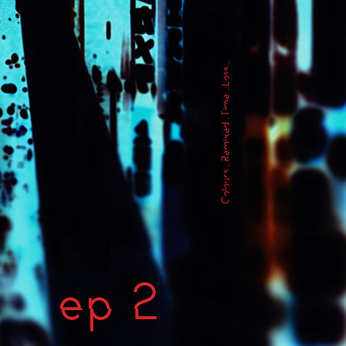 EP2. Colours. Remixed. Time. Loss. by Maps