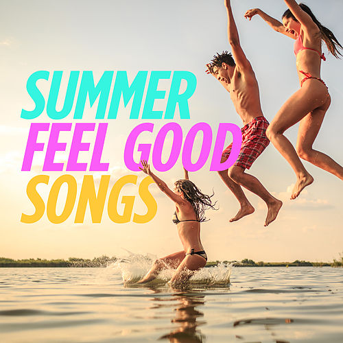 Summer Feel Good Songs von Various Artists