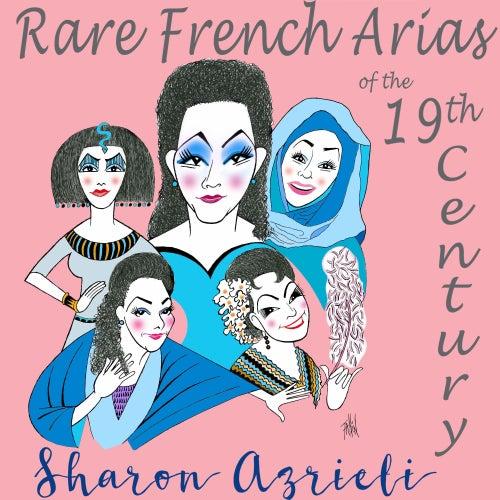 Rare French Arias of the 19th Century von Sharon Azrieli