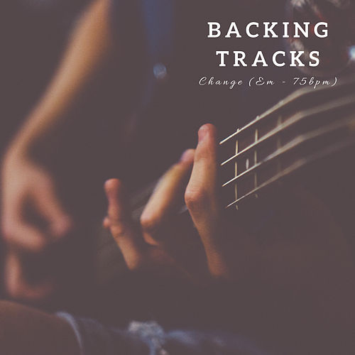 Change (Em - 75bpm) by The Backing Tracks