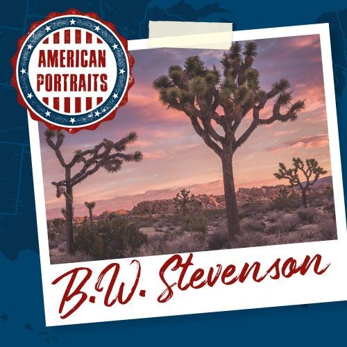 American Portraits: B.W. Stevenson de B.W. Stevenson