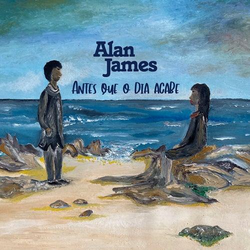 Antes Que O Dia Acabe by Alan James