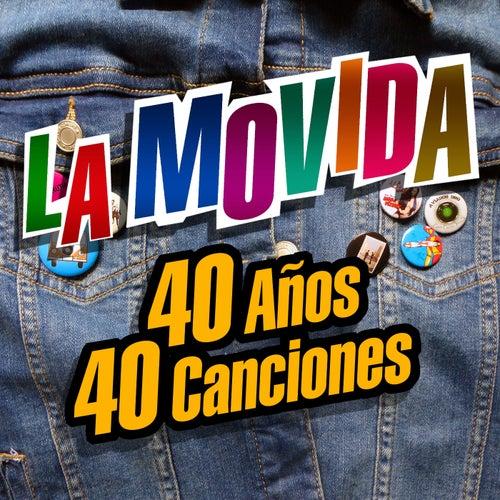 La Movida: 40 años, 40 canciones de Various Artists