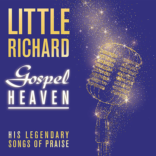Gospel Heaven: His Legendary Songs of Praise by Little Richard