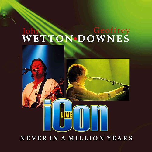 Never In A Million Years ((Live) [2019 Remaster]) de Icon