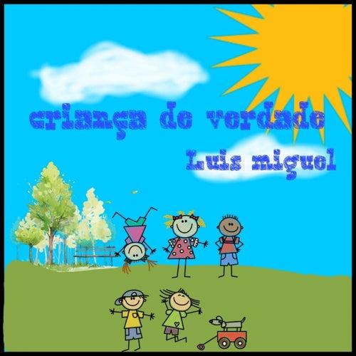 Criança de Verdade de Luis Miguel