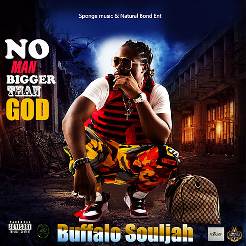 No Man Bigger Than God von Buffalo Souljah