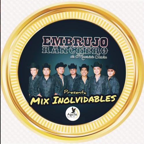 Mix Inolvidables by Embrujo Ranchero