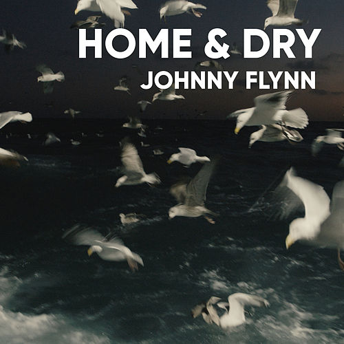 Home & Dry (For the Fishing Industry Safety Group) de Johnny Flynn